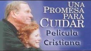 UNA PROMESA PARA CUIDAR - Película cristiana completa en español.