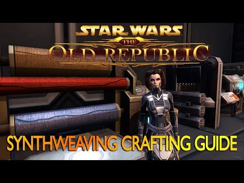 SWTOR Ultimate Crafting Guide – Synthweaving