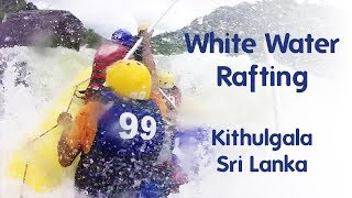 White Water Rafting is Awesome, at Kithulgala, Sri Lanka