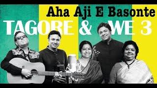 Aha Aji E Basonte | Tagore and We 3 | Rekha Bhardwaj | Sourendro , Soumyojit | Sraboni | Stoppok