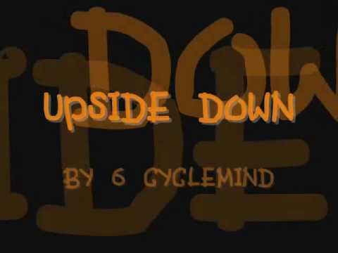 Upside Down Lyrics - 6 Cyclemind