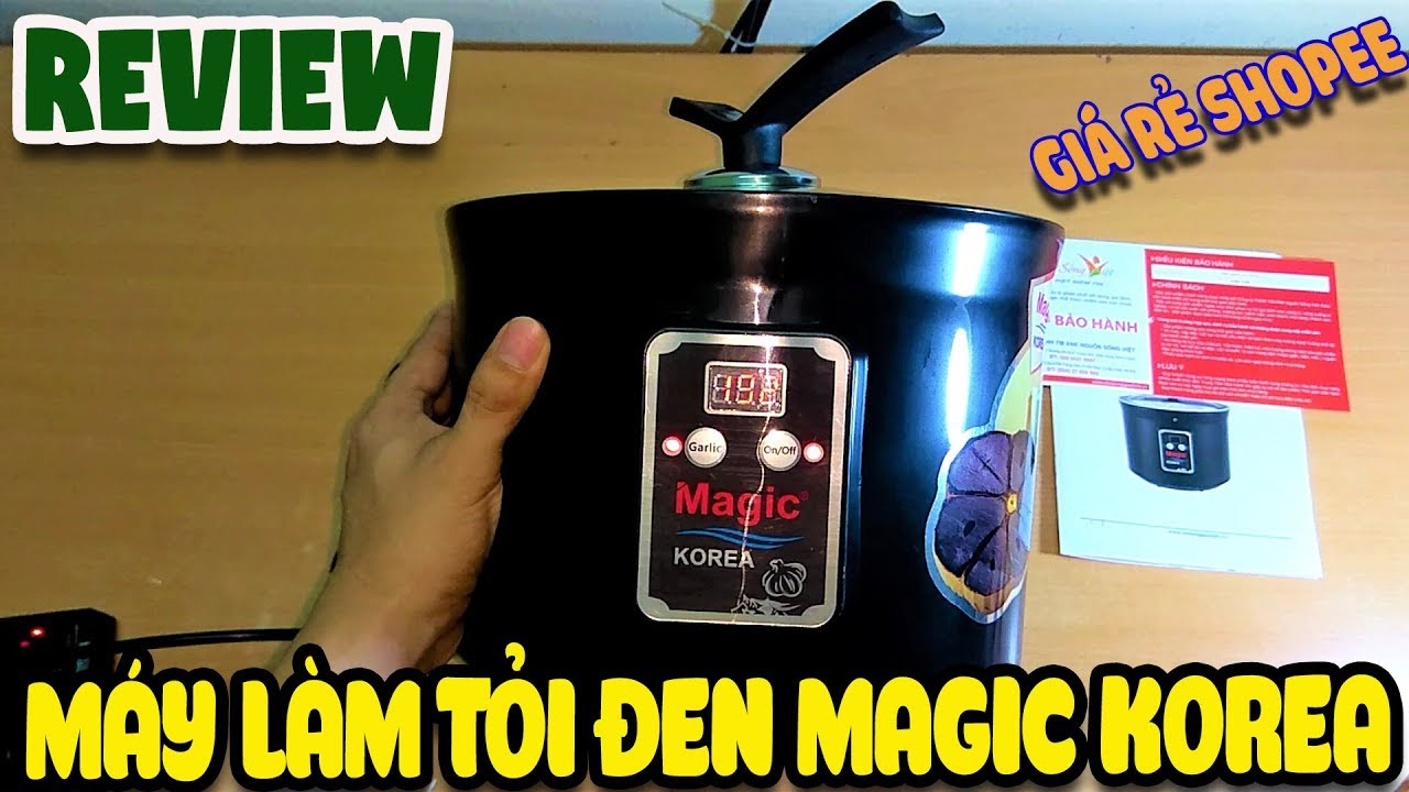 Review Máy làm tỏi Đen giá rẻ Shopee Magic Korea A69 | Văn Hóng