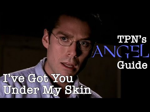 I've Got You Under My Skin • S01E14 • TPN's Angel Guide