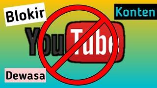 Cara Memblokir konten Dewasa Di youtube Untuk Anak.