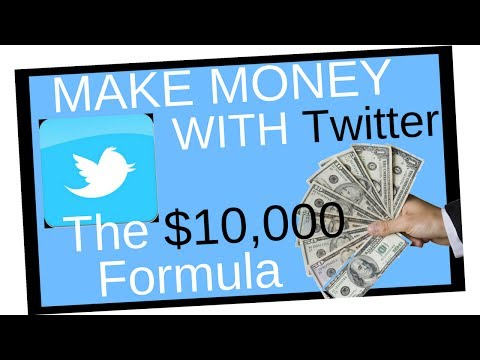 HOW TO MAKE MONEY ON TWITTER- THE $10,000 FORMULA