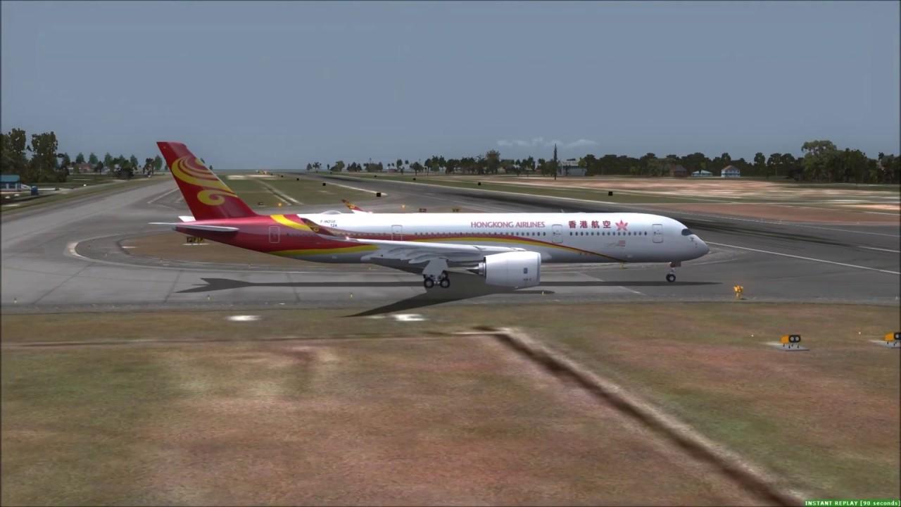 Take Off Phuket HONGKONG AIRLINES A350-900 XWB ++ FSX