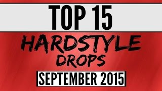 Top 15 Hardstyle Drops (September 2015)