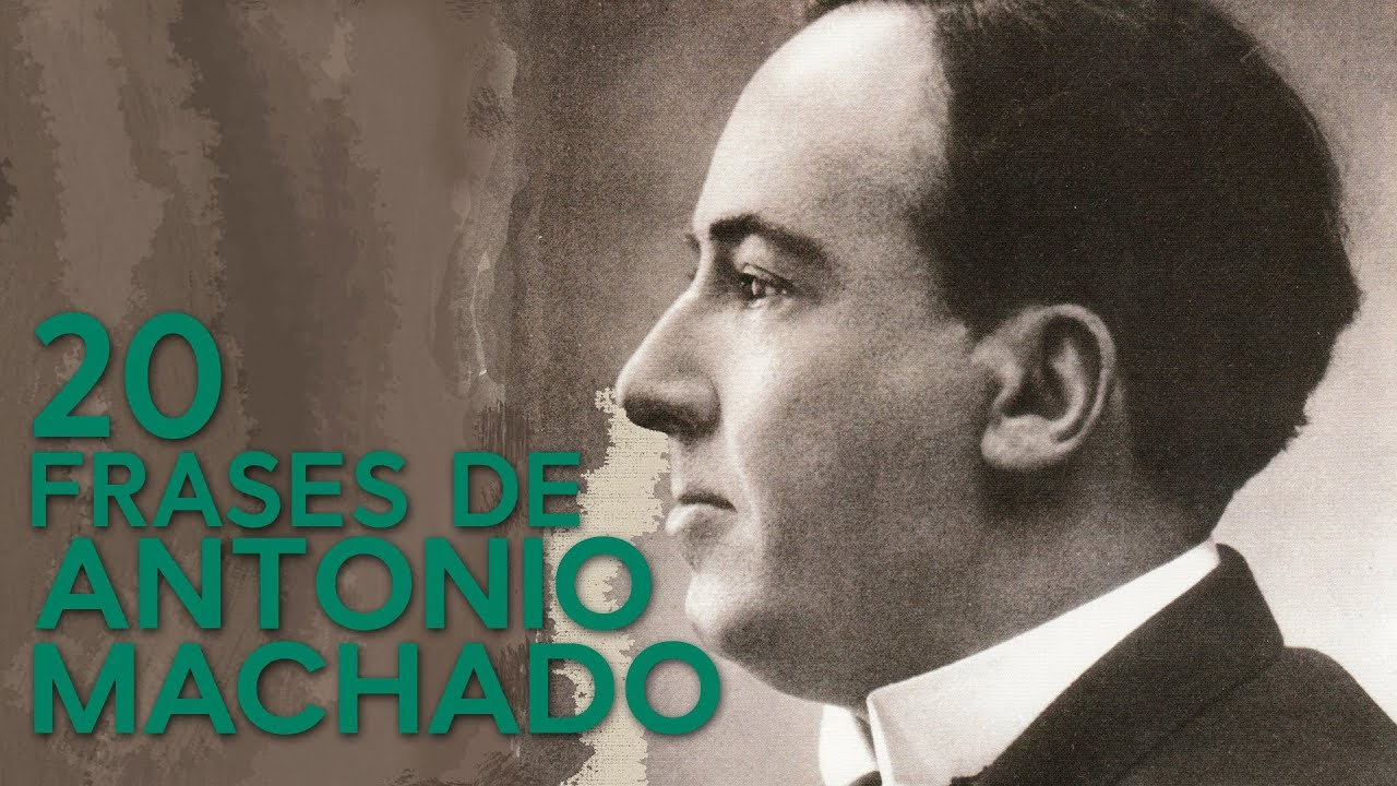 100 Frases De Antonio Machado Y De Toda Su Obra Poética Con