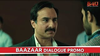 Baazaar - Dialogue Promo #2 | Saif Ali Khan, Radhika Apte | Releasing on 26th October