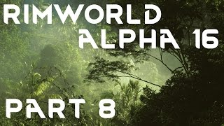 Let's Play Rimworld Alpha 16 - Part 8 - Component Hunting - Cassandra Extreme