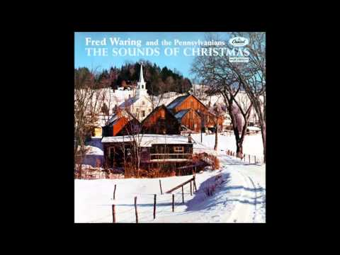 Fred Waring and the Pennsylvanians -- The Sounds of Christmas