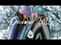 Indie/Rock/Alternative Compilation - December 2018 (1½-Hour Playlist)