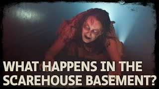 What happens in ScareHouse Basement?