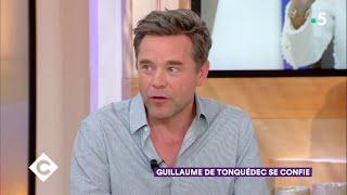 Guillaume de Tonquédec se confie - C à Vous - 01/06/2018