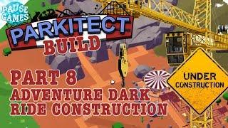 Parkitect Build - Part 8 / Adventure Dark Ride Construction / PAUSE