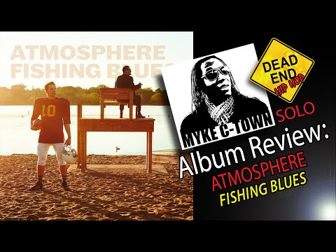 "Atmosphere ""Fishing Blues"" Review 