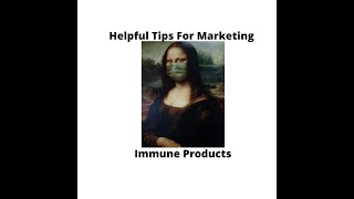 Compliant Tips for Marketing Immune Products: COVID Era and Beyond