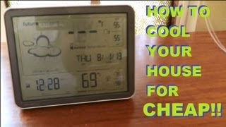 How To Cool Your House For 42 Cents A Day - Without A/C !!