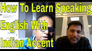 How To Learn Speaking English With Indian Accent  With The Best English Teacher Online!