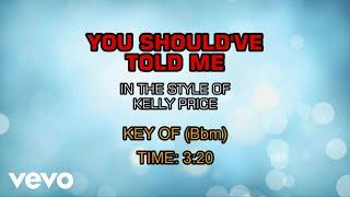 Kelly Price - You Should've Told Me (Karaoke)