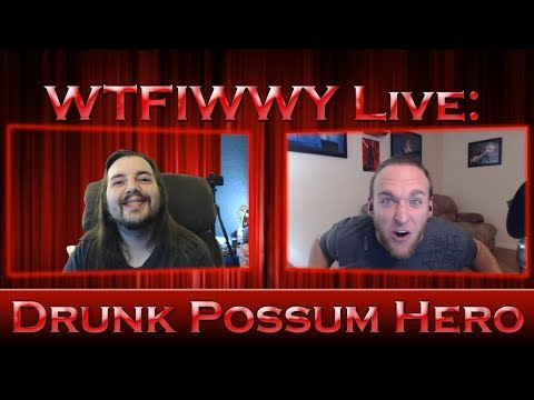 WTFIWWY Live - Drunk Possum Hero - 12/4/17