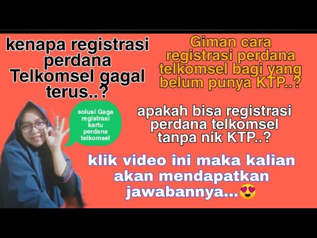 Solusi Gagal Registrasi Kartu Perdana Telkomsel Youtube