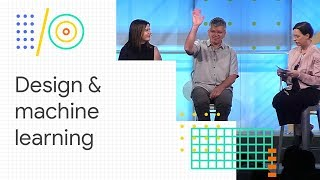 Design, machine learning, and creativity (Google I/O '18)