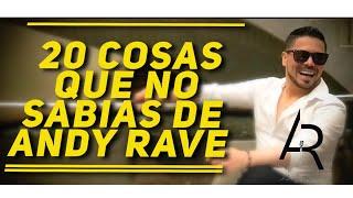 20 COSAS QUE NO SABIAS DE ANDY RAVE 🇲🇽🇨🇴