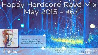 HAPPY HARDCORE RAVE MIX - MAY 2015 (#6)