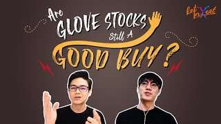 Let'x Invest #7 | Are Glove Stocks Still A Good Buy?