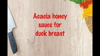 How to cook - Acacia honey sauce for duck breast