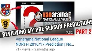 Part 2 - Reviewing My Awful Pre Season Predictions - Vanarama National League North