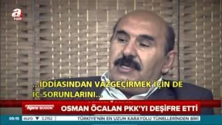 Osman Öcalan PKK'yı deşifre etti  -  A HABER