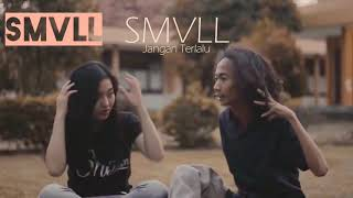 Download lagu JANGAN TERLALU SMVLL TV MP3