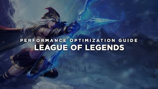 League of Legends - How to Reduce Lag and Boost & Improve Performance