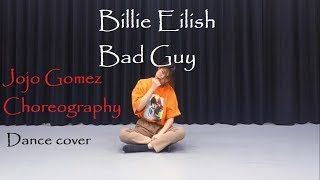 Billie Eilish - Bad Guy - Dance Choreography by Jojo Gomez dance cover by Kathleen Carm