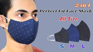 Perfect Fit 2 in1 Face Mask Sewing Tutorial ALL SIZE How To Make A Face Mask Homemade Mask