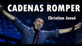 Baixar CADENAS ROMPER - Christian Josué - Música Cristiana