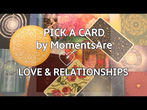 Pick A Card * Weekly General Love & Relationship Reading * 29 March 2019