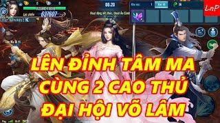 VLTK Mobile - Bà Trùm Nga Mi Lên Đỉnh Cùng 2 Cao Thủ Đại Hội Võ Lâm | LnP