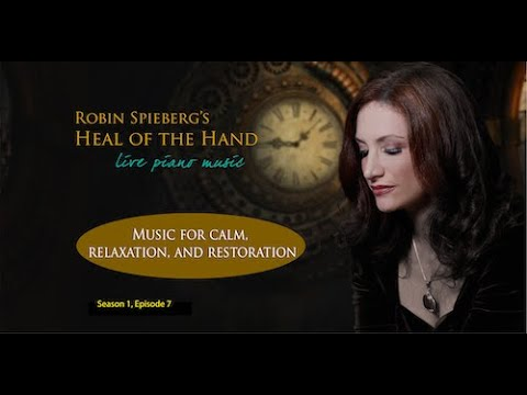 Download Robin Spielberg's Heal of the Hand, Season 1, EP 7