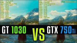 Nvidia GT 1030 vs. GTX 750 Ti | Witcher 3 @ 1080p