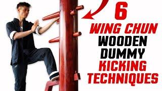 6 Wing Chun Wooden Dummy Training Kicking Techniques