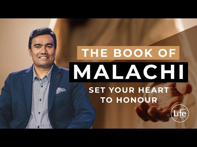 Malachi Part 5 - Set Your Heart To Honour - Rev Paul Jeyachandran