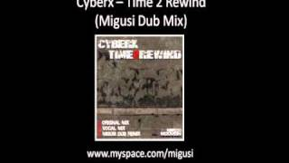 Cyberx - Time 2 Rewind (Migusi Dub Mix)