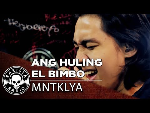 Ang Huling El Bimbo (Eraserheads Cover) By MNTKLYA | Rakista Live EP202