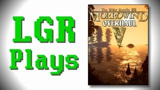 LGR Plays - Morrowind [Overhaul v3.0 Mod]