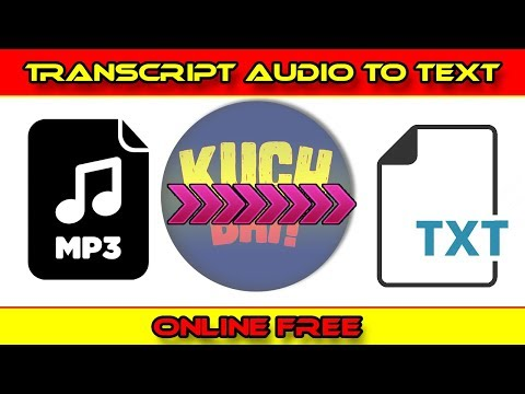 TRANSCRIPT : AUDIO TO TEXT (FREE) {by KUCH BHI !}