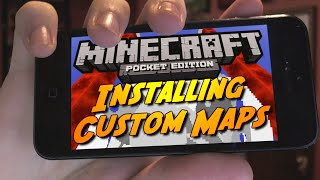 INSTALLING MINECRAFT POCKET EDITION CUSTOM MAPS! (iPhone, iPad, iPod)