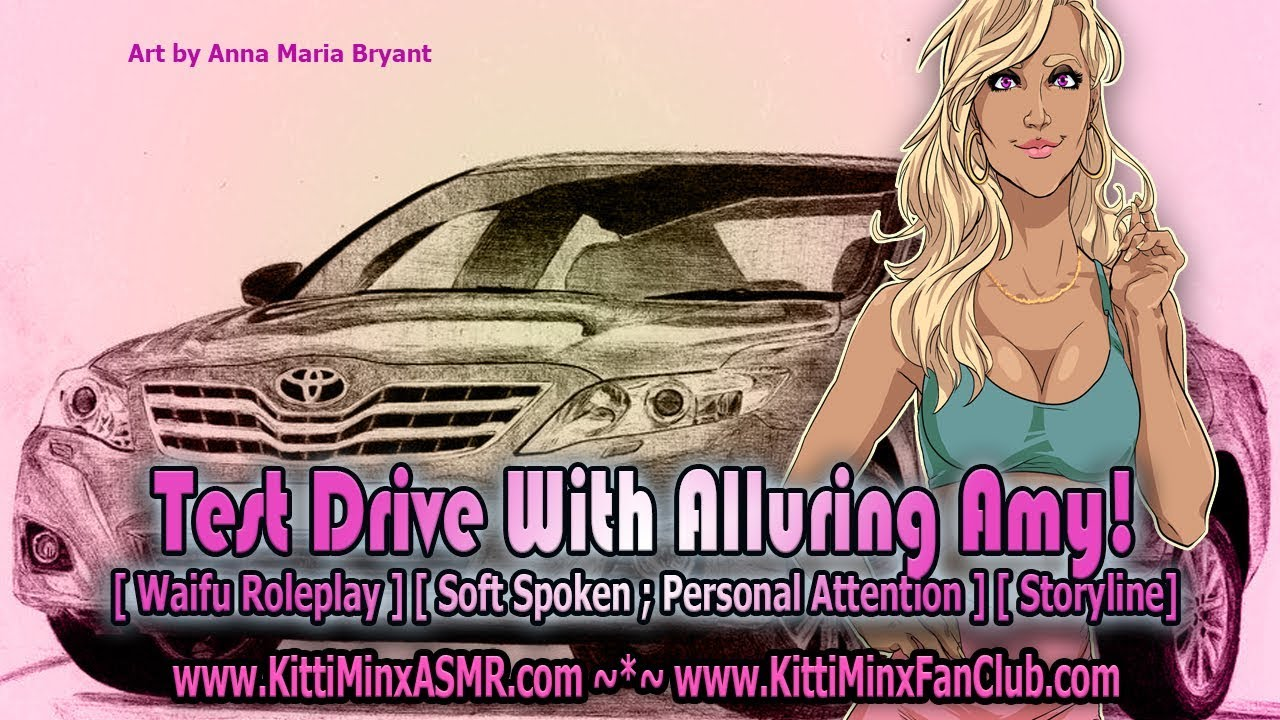 Kitti Minx ASMR - Test Drive With Alluring Amy! [ Soft Spoken ] [ Personal Attention ] [ Babe ]